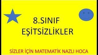 2018-2019 8.SINIF MATEMATİK EŞİTSİZLİKLER KONU ANLATIM