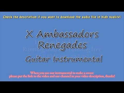 X Ambassadors - Renegades (Guitar Instrumental) Karaoke