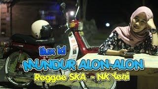 Mundur Alon alon Reggae Ska Version (Cover Nk Yeni)