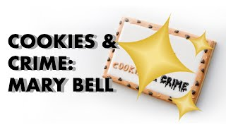 Ep 1 Cookies &amp Crime  Mary Bell