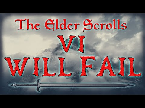 Why The Elder Scrolls VI Will Fail