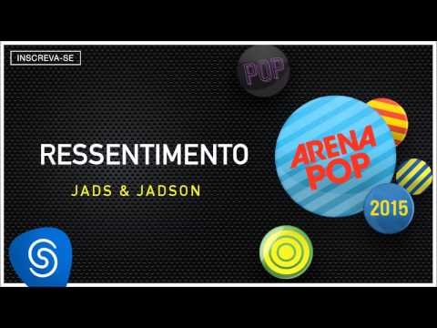 Jads & Jadson - Ressentimento (Arena Pop 2015) [Áudio Oficial]