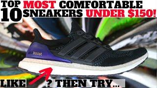 Top 10 MOST COMFORTABLE SNEAKERS UNDER $150!