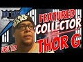 Featured Collector Series Vol 12 ~ Thor Gunderson From The Batman Statue Collector!