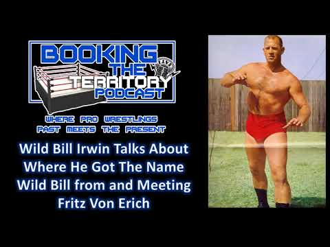 Wild Bill Irwin On Where He Got His Name From and Meeting Fritz Von Erich
