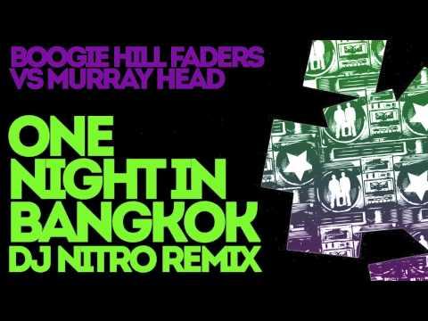 One Night in Bangkok DJ Nitro Remix