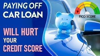 Paid Off Car Loan early   Why did my credit score drop?