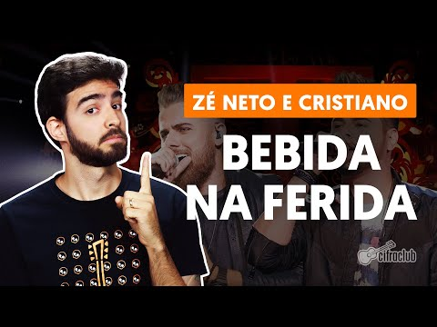 Como tocar no violão: BEBIDA NA FERIDA - Zé Neto e Cristiano versão completa