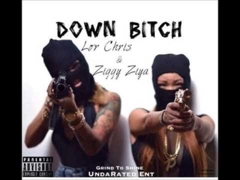 UndaRated Lor Chris X Ziggy Ziya - Down Bitch