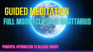 Full Moon Eclipse in Sagittarius on May 26   Release OLD ENERGY    Quick Guided Meditation