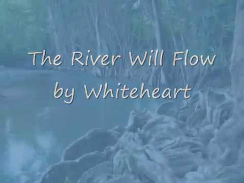 The River Will Flow by Whiteheart