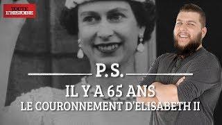 Past Scriptum - Les 65 ans du couronnement d'Elizabeth II ft Nota Bene - Toute l'Histoire