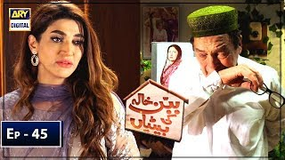 Babban Khala Ki Betiyan Episode 45 ARY Digital May 19