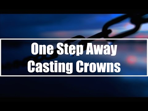 One Step Away - Casting Crowns (Lyrics)