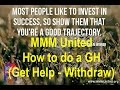 MMM United How to do a GH (Get Help or Withdraw) 09-18-2016