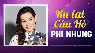 PHI NHUNG - RU LẠI CÂU HÒ | ALBUM TUYỂN TẬP NHỮNG CA KHÚC NHẠC VÀNG, NHẠC BOLERO TRỮ TÌNH HAY NHẤT