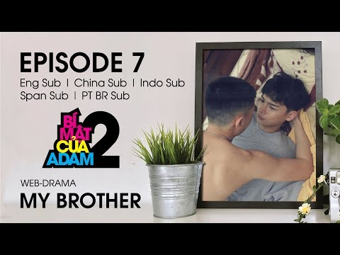 Web-drama Đam Mỹ | MY BROTHER - EP7 | OFFICIAL HD