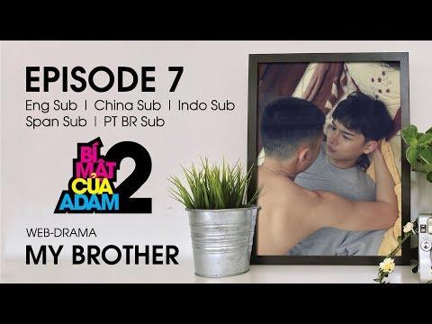 Web-drama Đam Mỹ | MY BROTHER - EP7 | EngSub | ChinaSub | IndoSub | SpanSub | PTSub | OFFICIAL HD