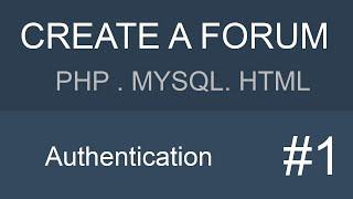 MYSQL PHP HTML Forum tutorial - Part 1