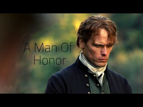 Jamie Fraser || A Man Of Honor (Outlander)
