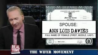 Bill Maher Starts Wifer Movement (Good Quality Version)