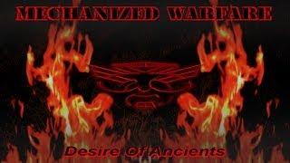 Mechanized Warfare - Desire Of Ancients (original version)