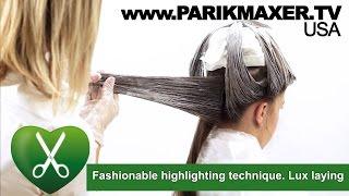 Fashionable highlighting technique. Lux laying. parikmaxer TV USA | parikmaxer TV USA