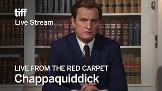 CHAPPAQUIDDICK Live from the Red Carpet | TIFF17
