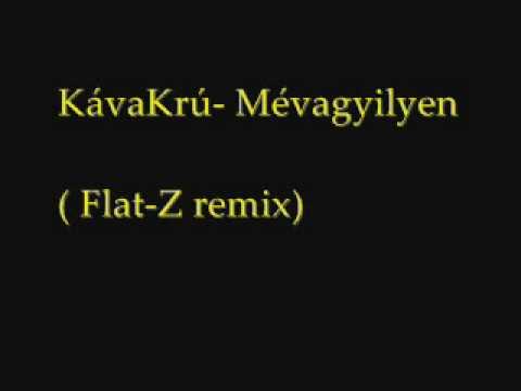 KávaKrú-Mévagyilyen!?(Flat-Z remix)