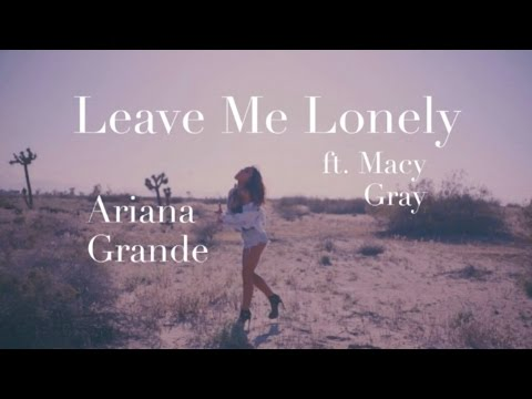 Ariana Grande - Leave Me Lonely (ft. Macy Gray)(Lyrics)
