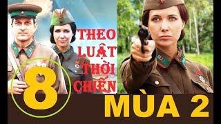Theo luật thời chiến - Mùa 2. Tập 8: Kẻ cầm đầu ở Mátxcơva | Phim lịch sử chiến tranh (2018)