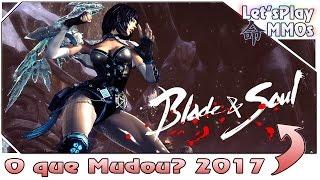 Overview 2017 - Blade and Soul - NA - O que tem de novo depois de um ano?