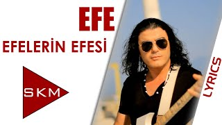 Efelerin Efesi - Efe (Official Lyric)