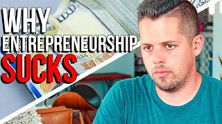 3 Reasons Entrepreneurship is NOT AS GOOD as they say...