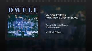 My Soul Follows (feat. Travis Greene) (Live)