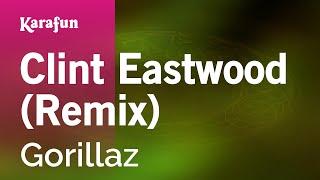 Karaoke Clint Eastwood (Remix) - Gorillaz *
