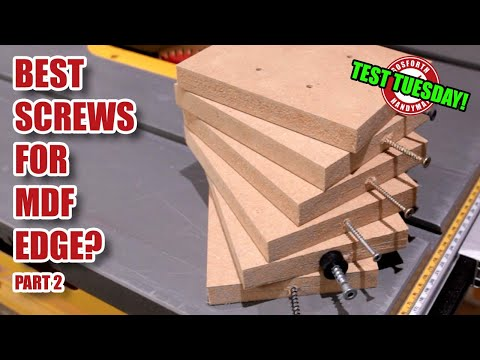 What are the best screws for MDF edge grain? (part 2 of 2) Test Tuesday!