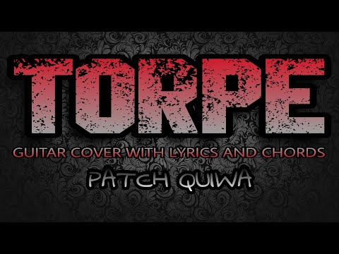 Torpe - Patch Quiwa (Guitar Cover With Lyrics & Chords)
