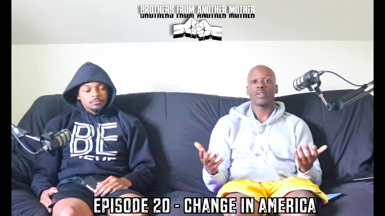 BFAM Ep. 20 - Change In America