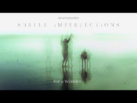 Dead Melodies - Subtle Imperfections (FULL ALBUM STREAM)