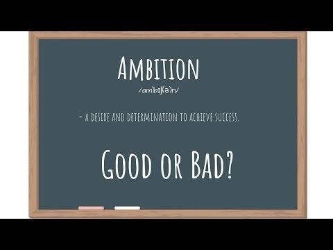 Ambition - Good or Bad?