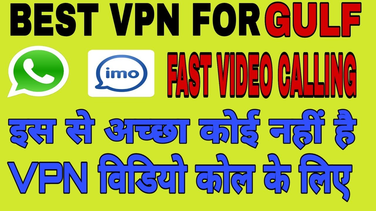 Best vpn for imo, what'sapp gulf | Imo whatsapp video vpn Dubai