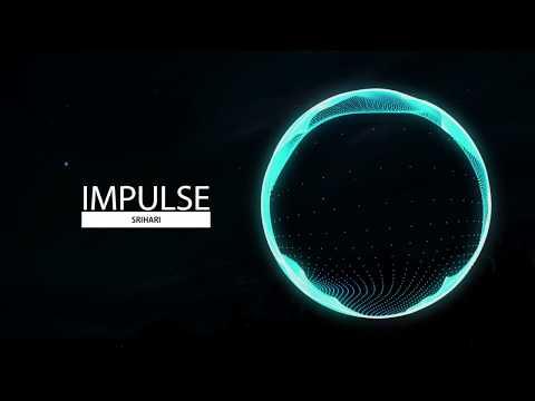 Impulse -  Srihari - (Inspired By Alan Walker)