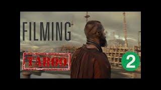 Taboo Season 2 : Filming & Preliminary scenes Promo (HD) 2018