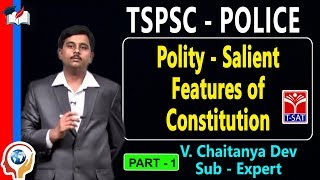 TSPSC - Police || Polity - Salient Features of Constitution - P1 || V. Chaitanya Dev