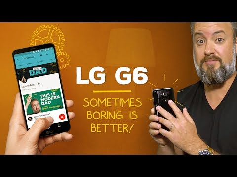 LG G6: Sometimes a little boring is better