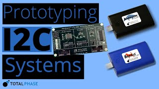 Using an I2C Host Adapter and I2C Protocol Analyzer to Prototype Embedded Systems