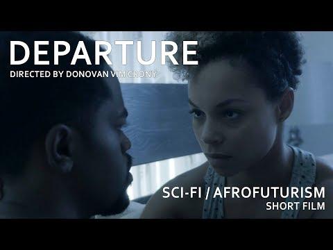 DEPARTURE - Sci-Fi / Afrofuturist / Noir Short Film by Donovan V.C.