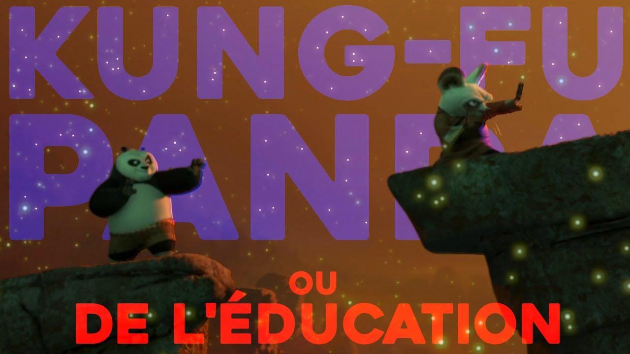 Ou de l'Éducation (Kung-Fu Panda) - Les Réflexions Stupides