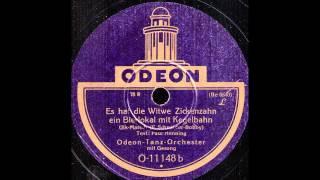Es hat die Witwe Zickenzahn ein Bierlokal mit Kegelbahn / Odeon-Tanz-Orchester mit Gesang